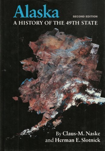 9780806120997: Alaska: A History of the 49th State