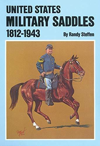 United States Military Saddles, 1812?1943