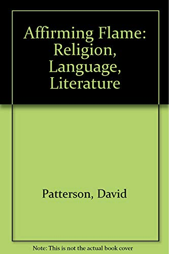 9780806121093: The Affirming Flame: Religion, Language, Literature