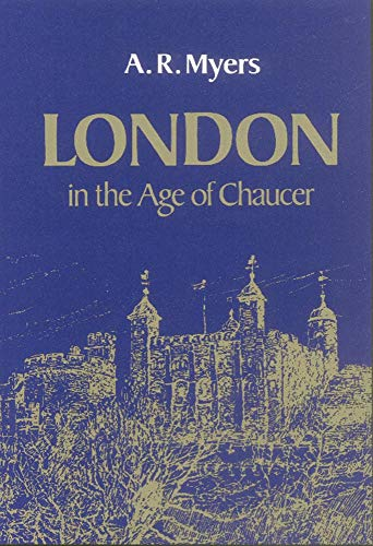 9780806121116: London in the Age of Chaucer (CENTERS OF CIVILIZATION SERIES)