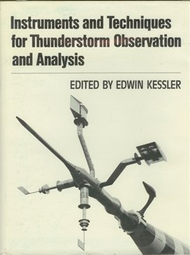 9780806121178: Instruments and Techniques for Thunderstorm Observation and Analysis (Thunderstorms--A Social, Scientific, and Technological Docum)