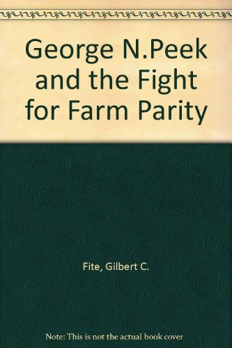 9780806121208: George N. Peek and the Fight for Farm Parity