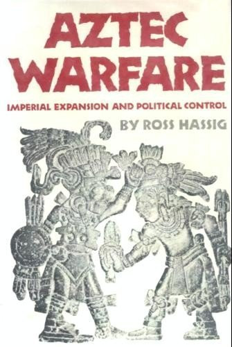 9780806121215: Aztec Warfare: Imperial Expansion and Political Control (Civilization of the American Indian Series)
