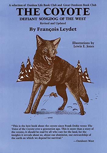 The Coyote. Defiant Songdog of the West: Leydet, F.,