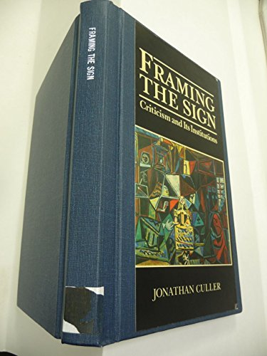 9780806121277: Framing the Sign: Criticism and Its Institutions (Oklahoma Project for Discourse and Theory)
