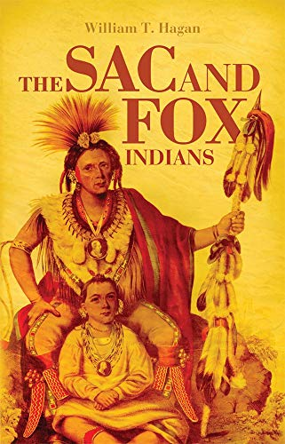 9780806121383: The Sac and Fox Indians (The Civilization of the American Indian Series)