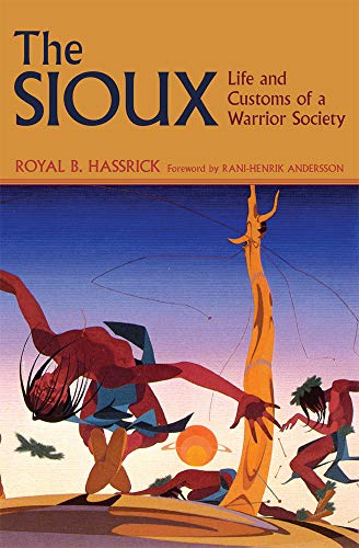 9780806121406: The Sioux: Life and Customs of a Warrior Society (Civilization of American Indian)