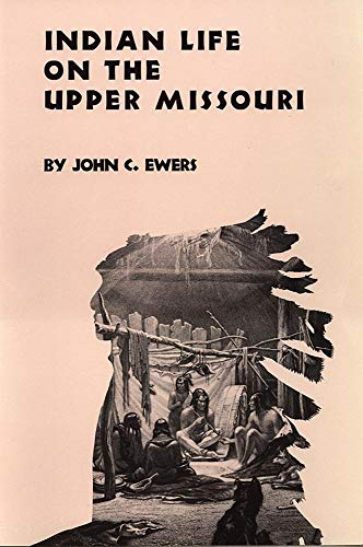 9780806121413: Indian Life on the Upper Missouri (The Civilization of the American Indian Series)