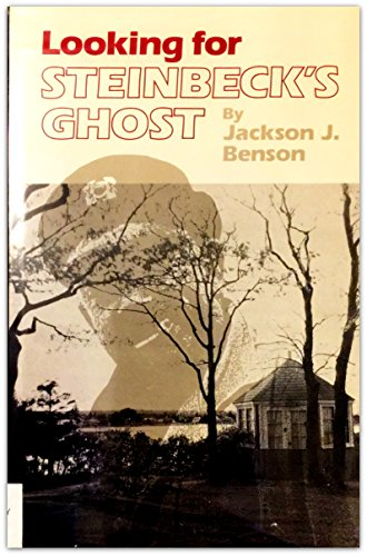 Looking for Steinbeck's Ghost: Benson, Jackson J.