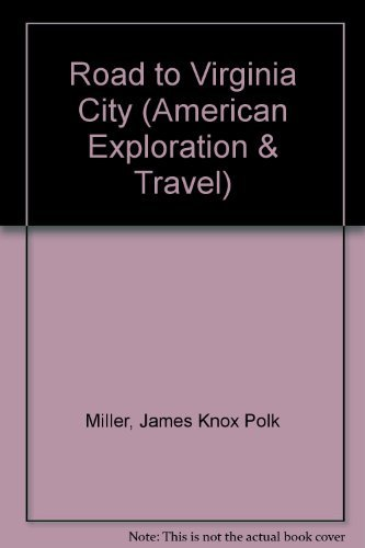 9780806121635: The Road to Virginia City: The Diary of James Knox Polk Miller (American Exploration and Travel Series)