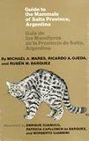 9780806121871: Guide to the Mammals of Salta Province, Argentina/ Guia De Los Mamiferos De La Provincia De Salta, Argentina (Oklahoma Museum of Natural History Publication)