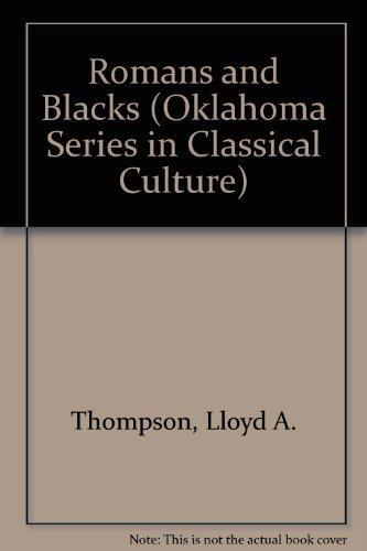 Romans and Blacks (Oklahoma Series in Classical Culture): Thompson, Lloyd A.