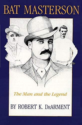 9780806122212: Bat Masterson: The Man and the Legend