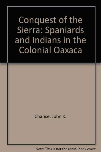 9780806122229: Conquest of the Sierra: Spaniards and Indians in Colonial Oaxaca