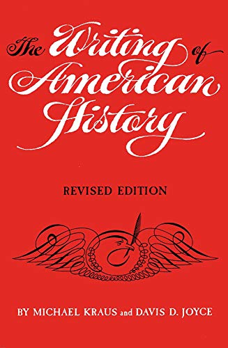 The Writing of American History (Paperback): Michael Kraus, D.