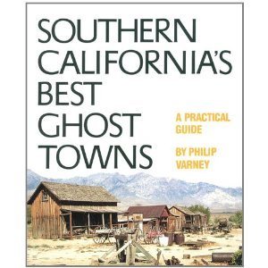 SOUTHERN CALIFORNIA'S BEST GHOST TOWNS : A Practical Guide