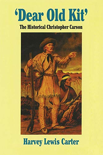 9780806122533: Dear Old Kit: The Historical Christopher Carson