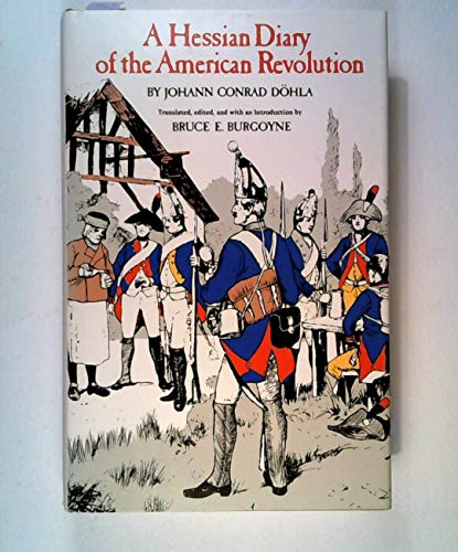 A Hessian Diary of the American Revolution: Dohla, Johann Conrad