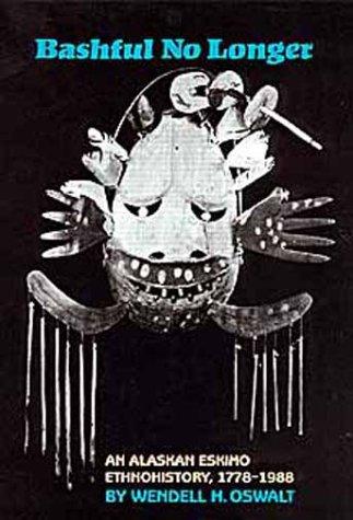 9780806122564: Bashful No Longer: An Alaskan Eskimo Ethnohistory, 1778-1988 (Civilization of the American Indian Series)
