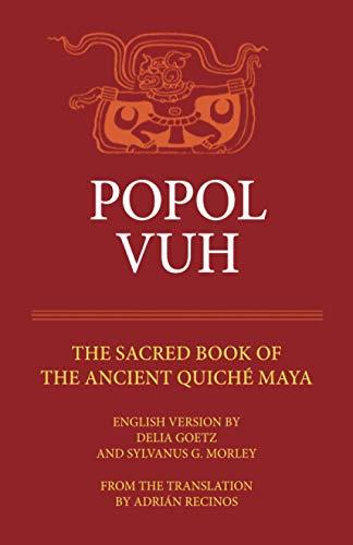 Popol Vuh The Sacred Book of The: Goetz,Delia and Sylvanus
