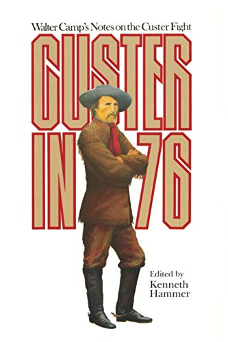 9780806122793: Custer in '76: Walter Camp's Notes on the Custer Fight