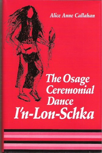 9780806122847: The Osage Ceremonial Dance I'N-Lon-Schka (Civilization of the American Indian Series)