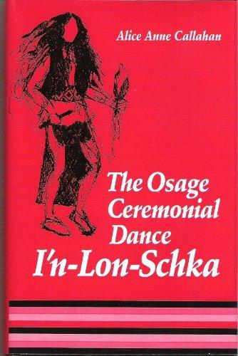 The Osage Ceremonial Dance I'n-Lon-Schka: Callahan, Alice Anne
