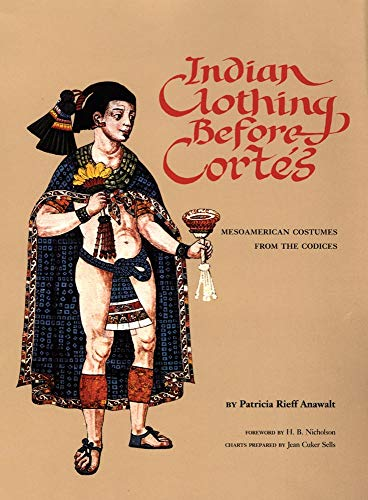 9780806122885: Indian Clothing Before Cortes: Mesoamerican Costumes from the Codices (The Civilization of the American Indian Series)