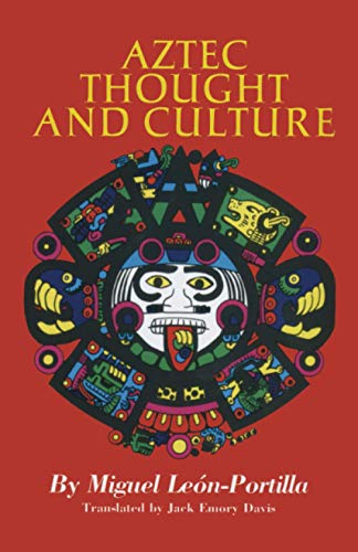 9780806122953: Aztec Thought and Culture: A Study of the Ancient Nahuatl Mind (Civilization of American Indian)