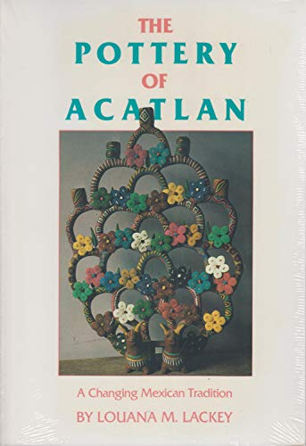 9780806123011: The Pottery of Acatlan: A Changing Mexican Tradition