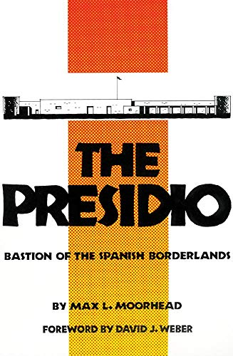 9780806123172: The Presidio: Bastion of the Spanish Borderlands