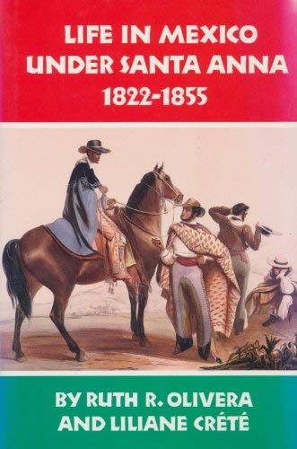 9780806123202: Life in Mexico Under Santa Anna, 1822-1855