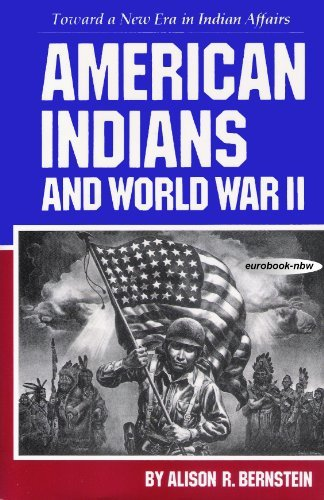 American Indians and World War II: Toward: Bernstein, Alison R.