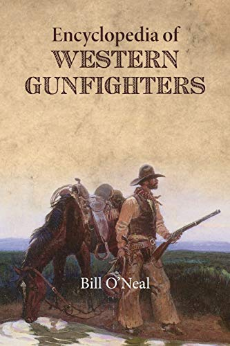 Encyclopedia of Western Gunfighters (0806123354) by O'Neal, Bill
