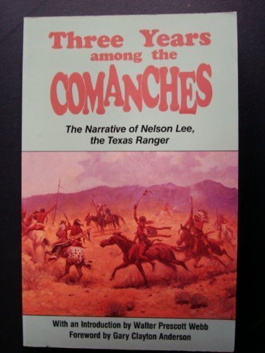 9780806123394: Three Years Among the Comanches: The Narrative of Nelson Lee, the Texas Ranger (Western Frontier Library)