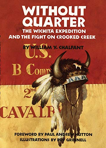 9780806123677: Without Quarter: The Wichita Expedition and the Fight on Crooked Creek