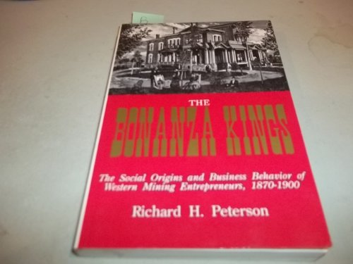 The Bonanza Kings The Social Origins and: Peterson, Richard H.