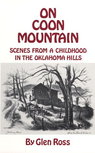 On Coon Mountain: Scenes from Childhood in the Oklahoma Hills: Glen Ross