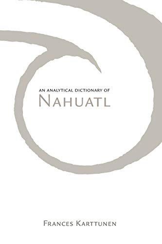 9780806124216: An Analytical Dictionary of Nahuatl