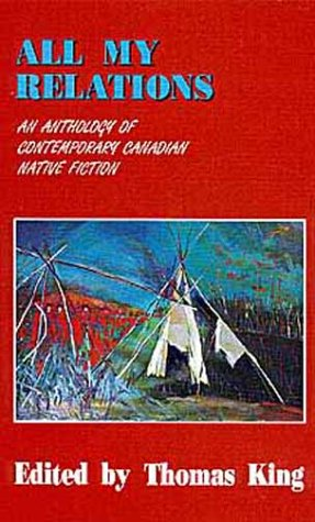 9780806124292: All My Relations: An Anthology of Contemporary Canadian Native Fiction (American Indian Literature and Critical Studies Series)