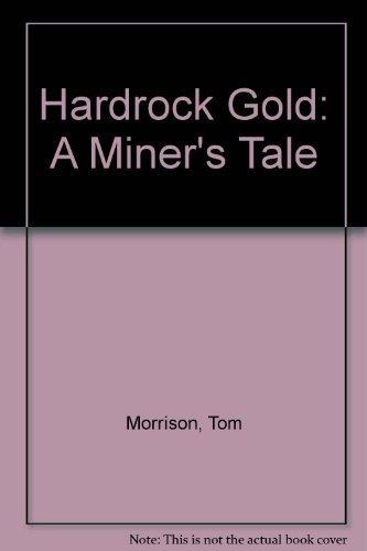 9780806124421: Hardrock Gold: A Miner's Tale