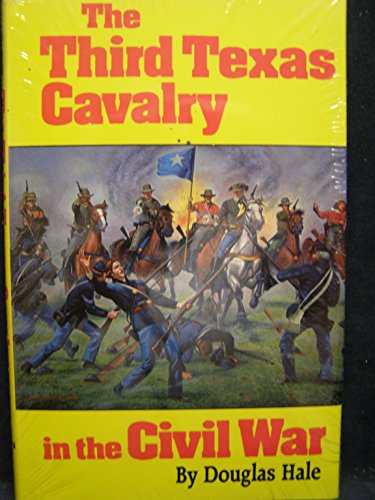 The Third Texas Cavalry in the Civil War