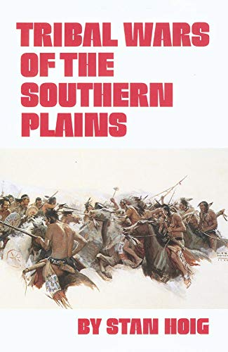 Tribal Wars of the Southern Plains: Hoig, Stan