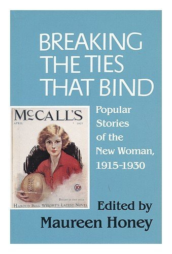 9780806124674: Breaking the Ties That Bind: Popular Stories of the New Woman, 1915-1930