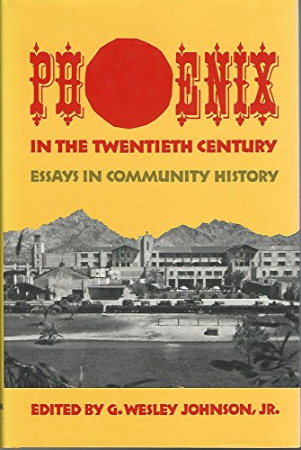 PHOENIX IN THE TWENTIETH CENTURY: G. WESLEY JOHNSON