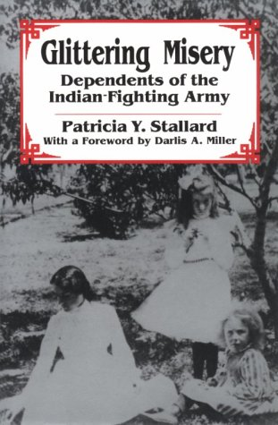 9780806124742: Glittering Misery: Dependents of the Indian-Fighting Army