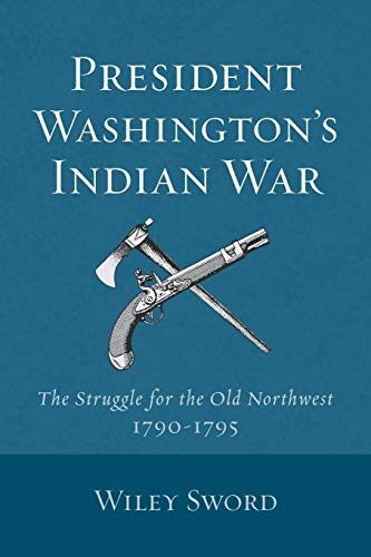 President Washington's Indian War (0806124881) by Sword, Wiley