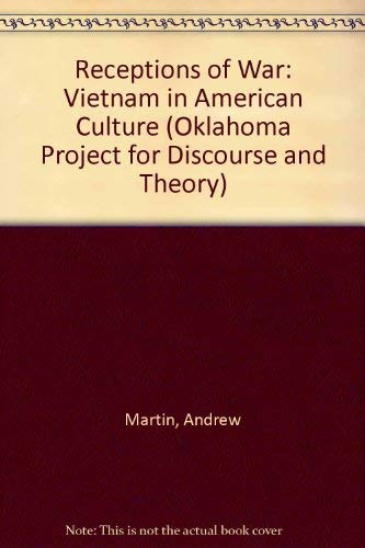 Receptions of War: Vietnam in American Culture (Oklahoma Project for Discourse and Theory) (0806124911) by Andrew Martin