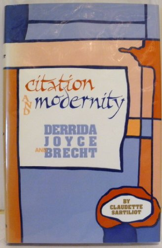 9780806125060: Citation and Modernity: Derrida, Joyce, and Brecht (Oklahoma Project for Discourse and Theory)