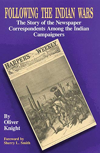 9780806125084: Following the Indian Wars: The Story of the Newspaper Correspondents Among the Indian Campaigners